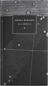 Small Elegies by W. S. Merwin